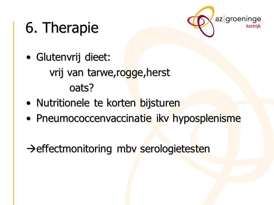 6. Therapie Glutenvrij dieet: vrij van tarwe,rogge,herst oats