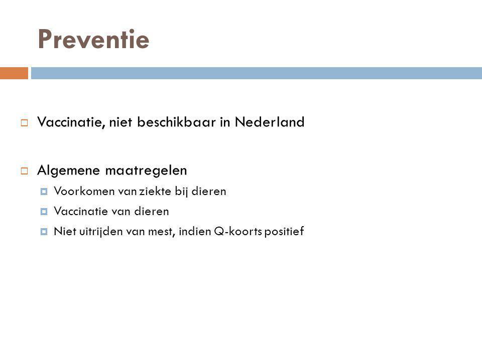 Preventie Vaccinatie, niet beschikbaar in Nederland