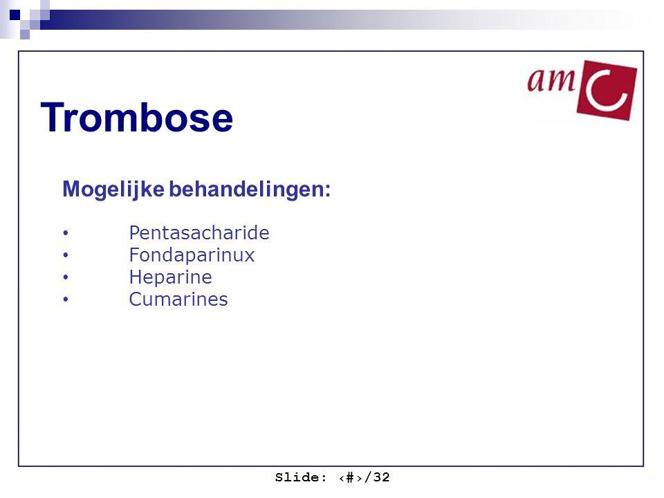Trombose Mogelijke behandelingen: Pentasacharide Fondaparinux Heparine