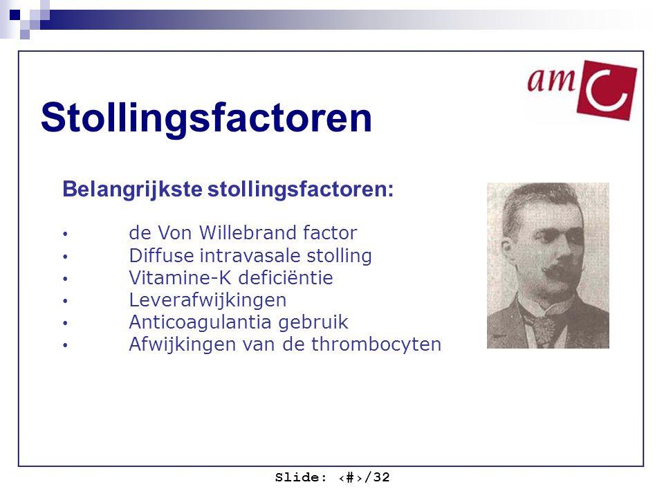 Stollingsfactoren Belangrijkste stollingsfactoren: