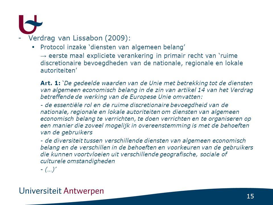Art. 2: 'De bepalingen van de Verdragen doen op generlei wijze afbreuk aan de bevoegdheid van de lidstaten om niet-economische diensten van algemeen belang te verrichten, te doen verrichten en te organiseren'
