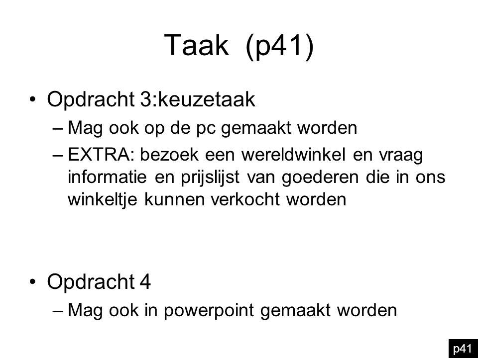 Taak (p41) Opdracht 3:keuzetaak Opdracht 4