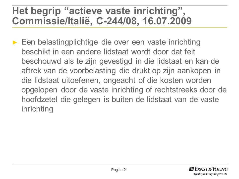Het begrip actieve vaste inrichting , Commissie/Italië, C-244/08, 16