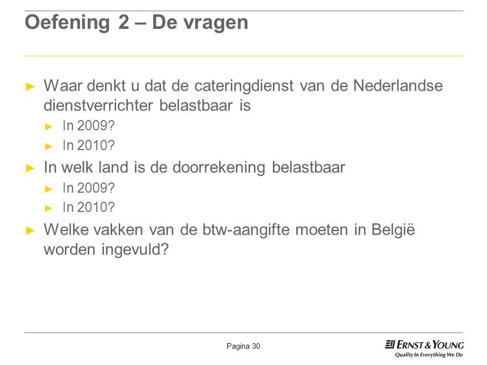 Oefening 2 – De vragen Waar denkt u dat de cateringdienst van de Nederlandse dienstverrichter belastbaar is.