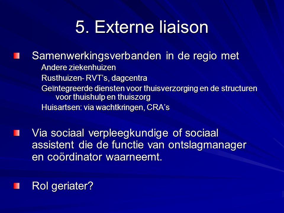 5. Externe liaison Samenwerkingsverbanden in de regio met