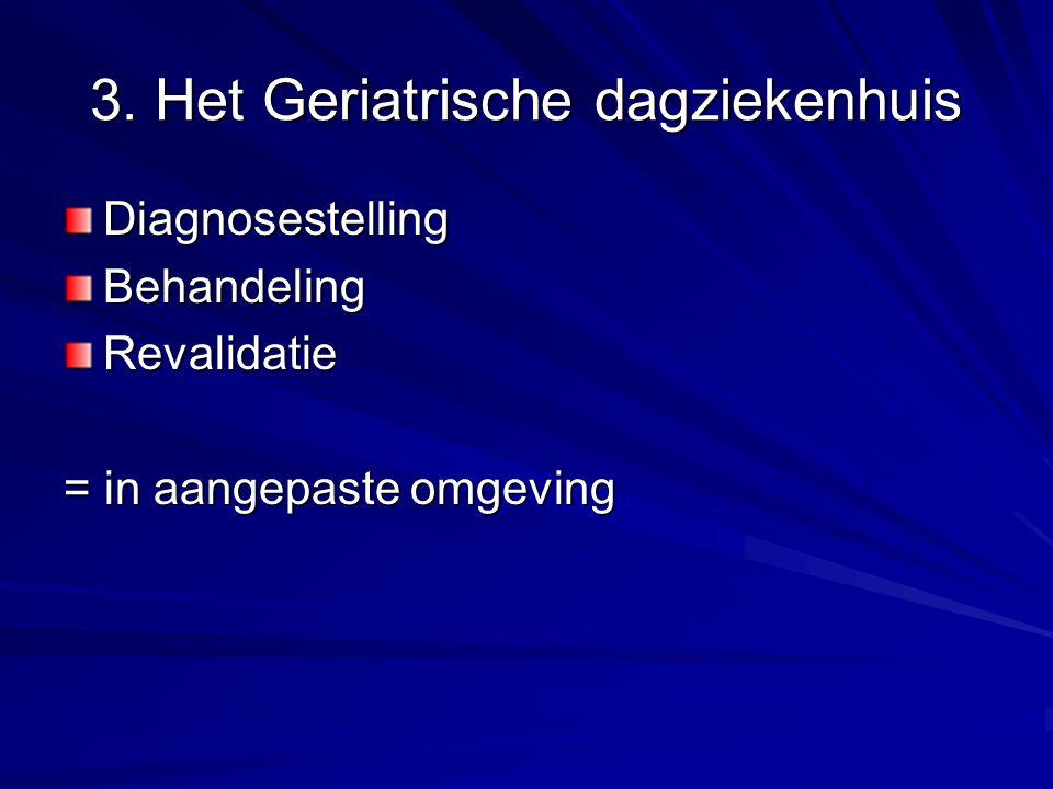 3. Het Geriatrische dagziekenhuis