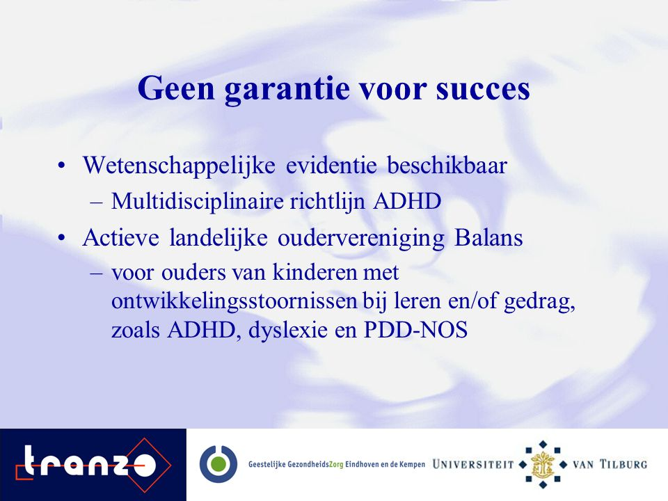 Geen garantie voor succes
