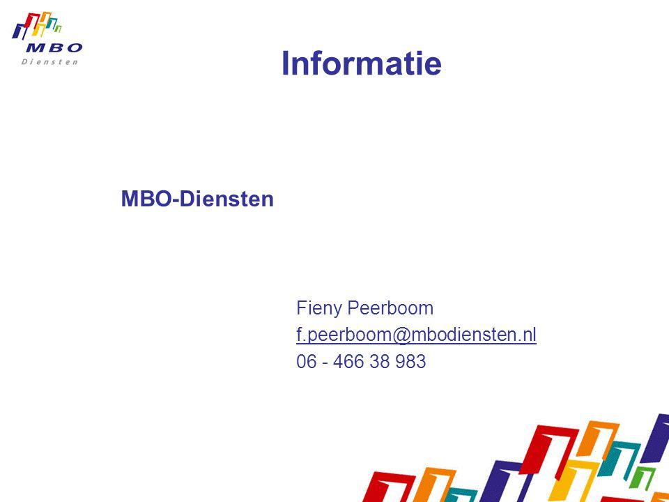 Informatie MBO-Diensten Fieny Peerboom f.peerboom@mbodiensten.nl
