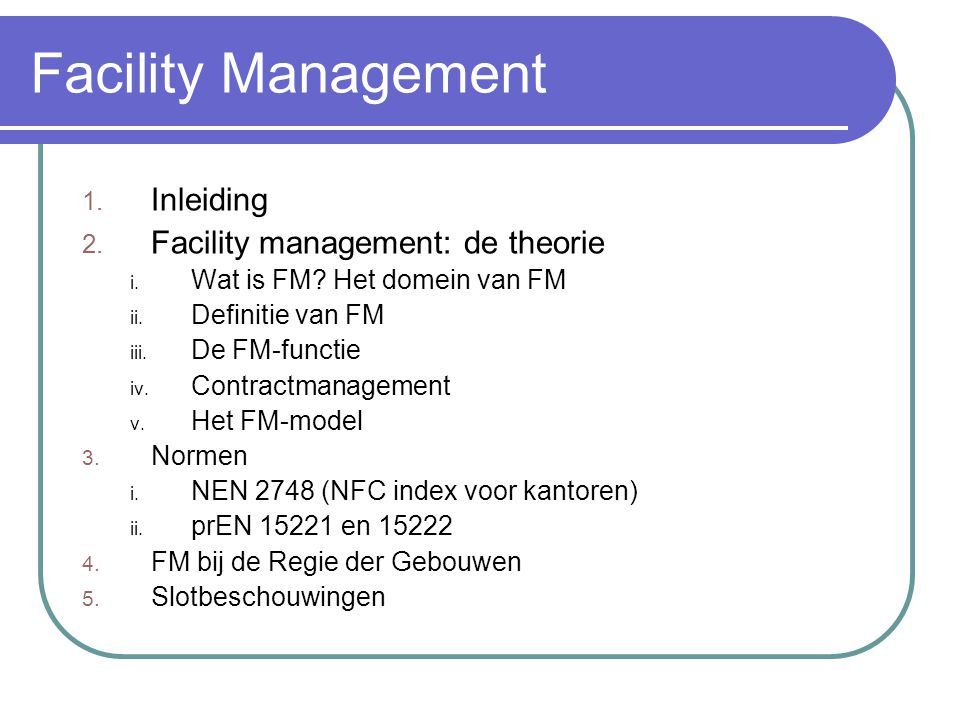 Facility Management Inleiding Facility management: de theorie