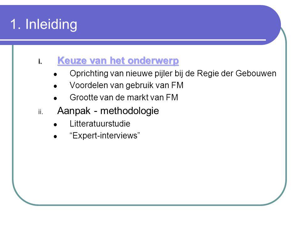 1. Inleiding Keuze van het onderwerp Aanpak - methodologie