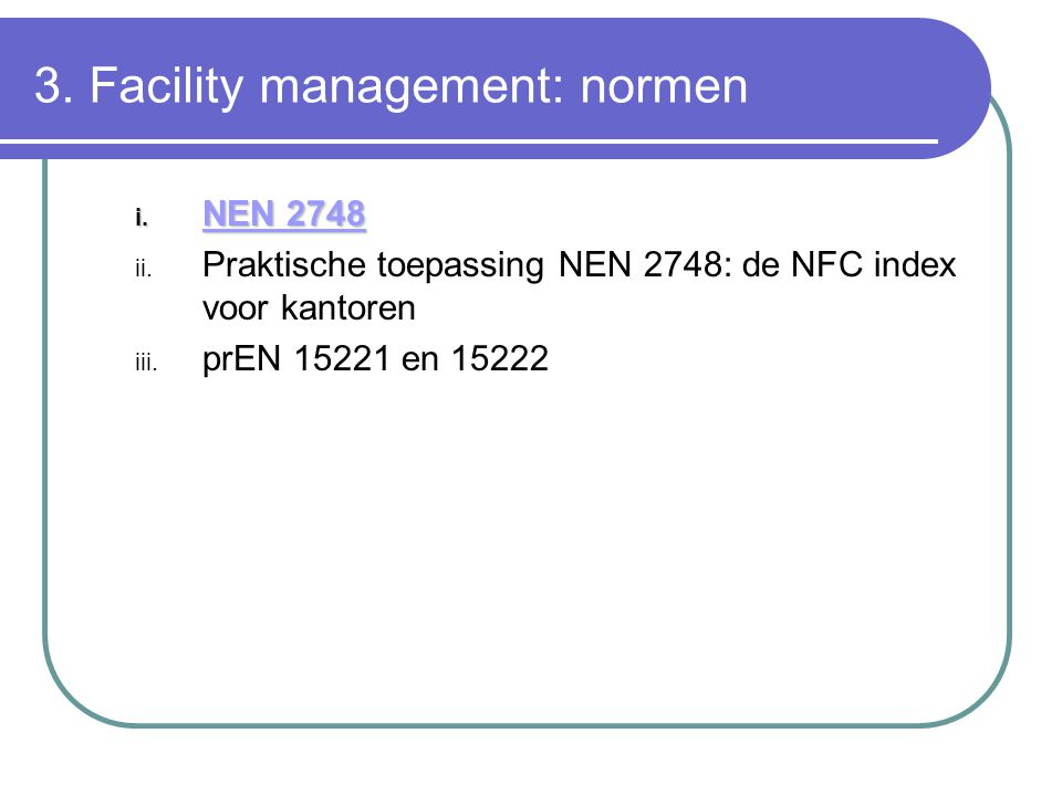 3. Facility management: normen