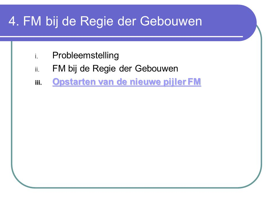 4. FM bij de Regie der Gebouwen