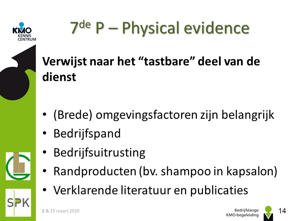7de P – Physical evidence