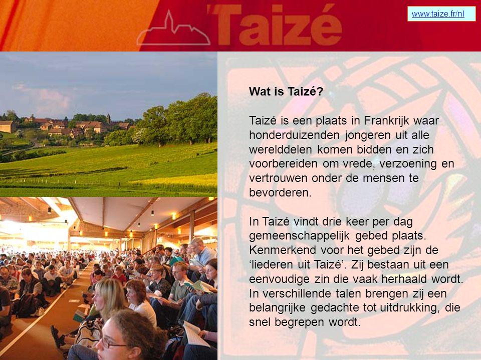 www.taize.fr/nl Wat is Taizé
