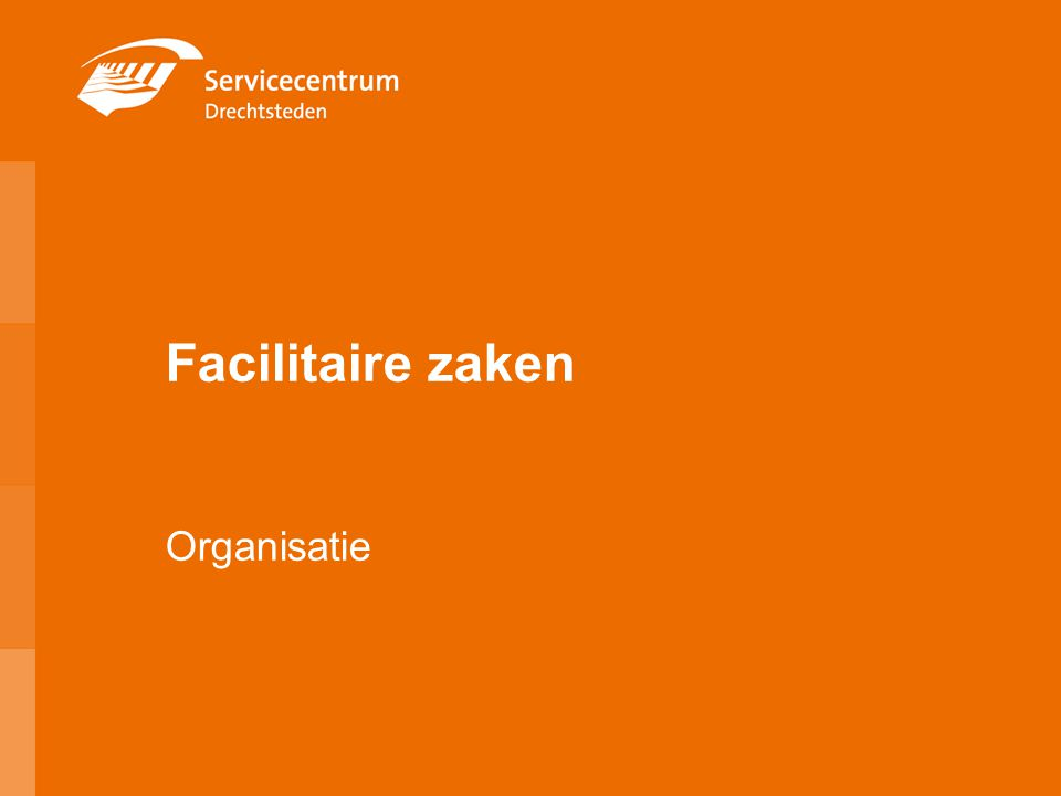Facilitaire zaken Organisatie