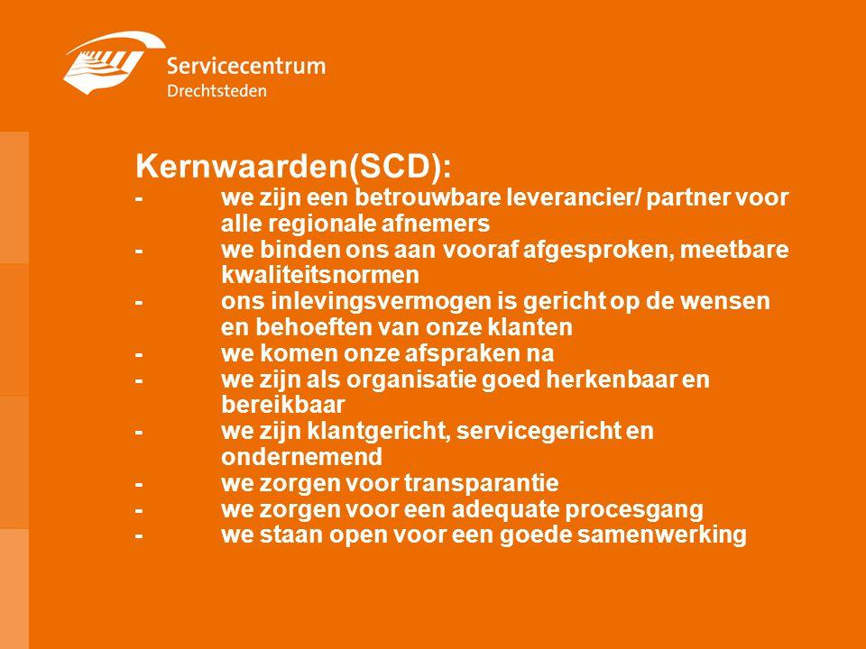 Kernwaarden(SCD): -. we zijn een betrouwbare leverancier/ partner voor