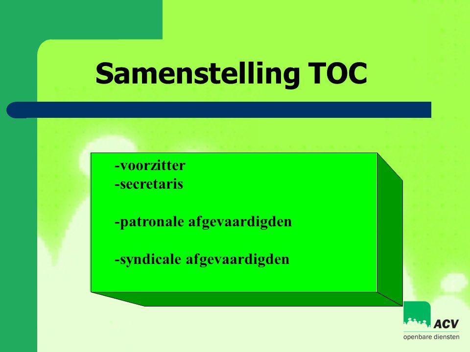 Samenstelling TOC -voorzitter -secretaris -patronale afgevaardigden