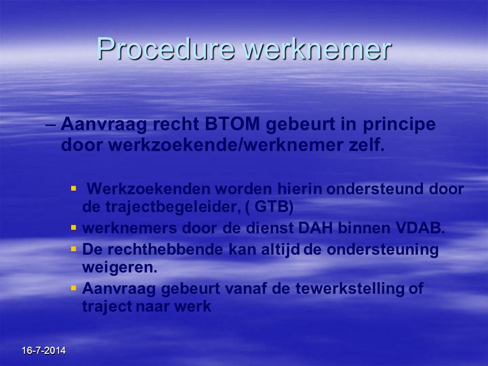 Procedure werknemer Aanvraag recht BTOM gebeurt in principe door werkzoekende/werknemer zelf.