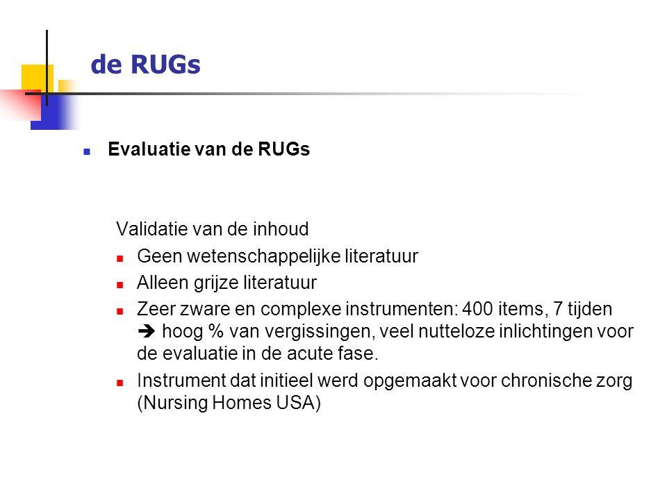 de RUGs Evaluatie van de RUGs Validatie van de inhoud