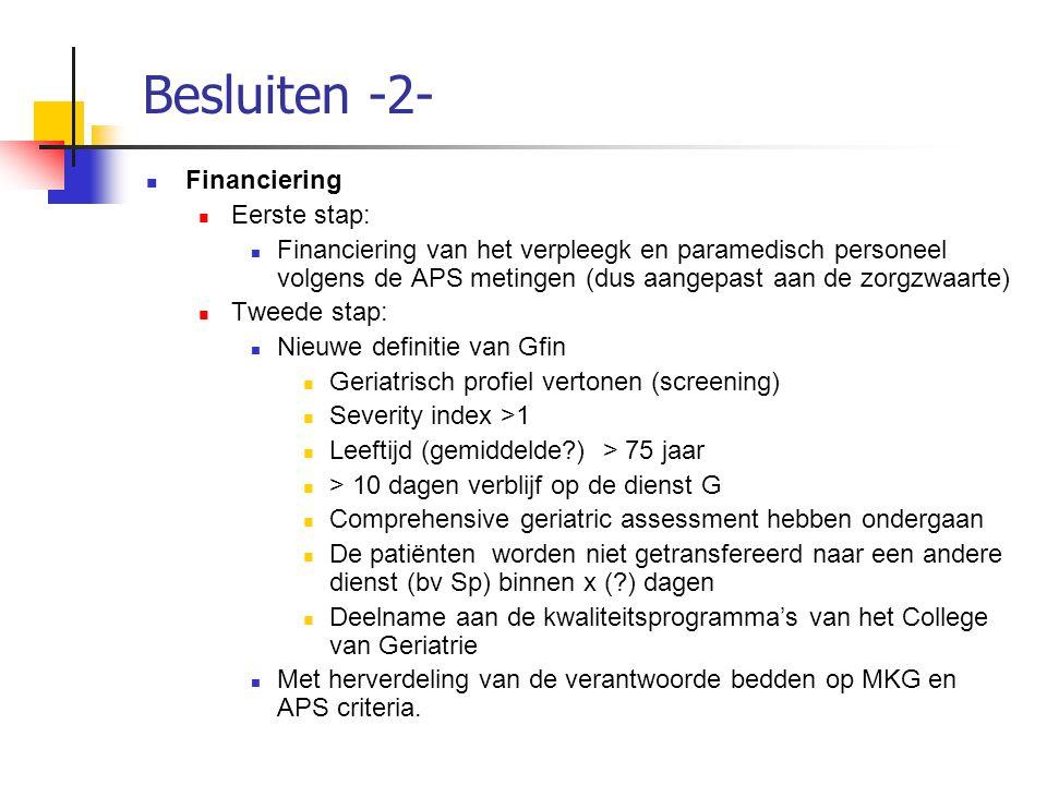 Besluiten -2- Financiering Eerste stap: