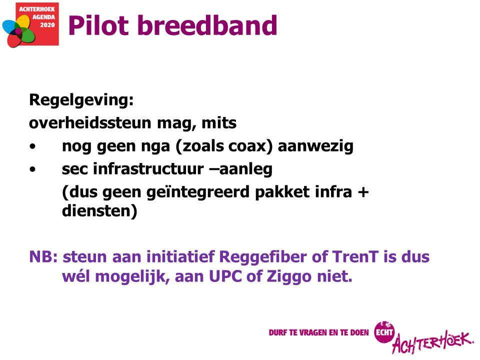 Pilot breedband Regelgeving: overheidssteun mag, mits
