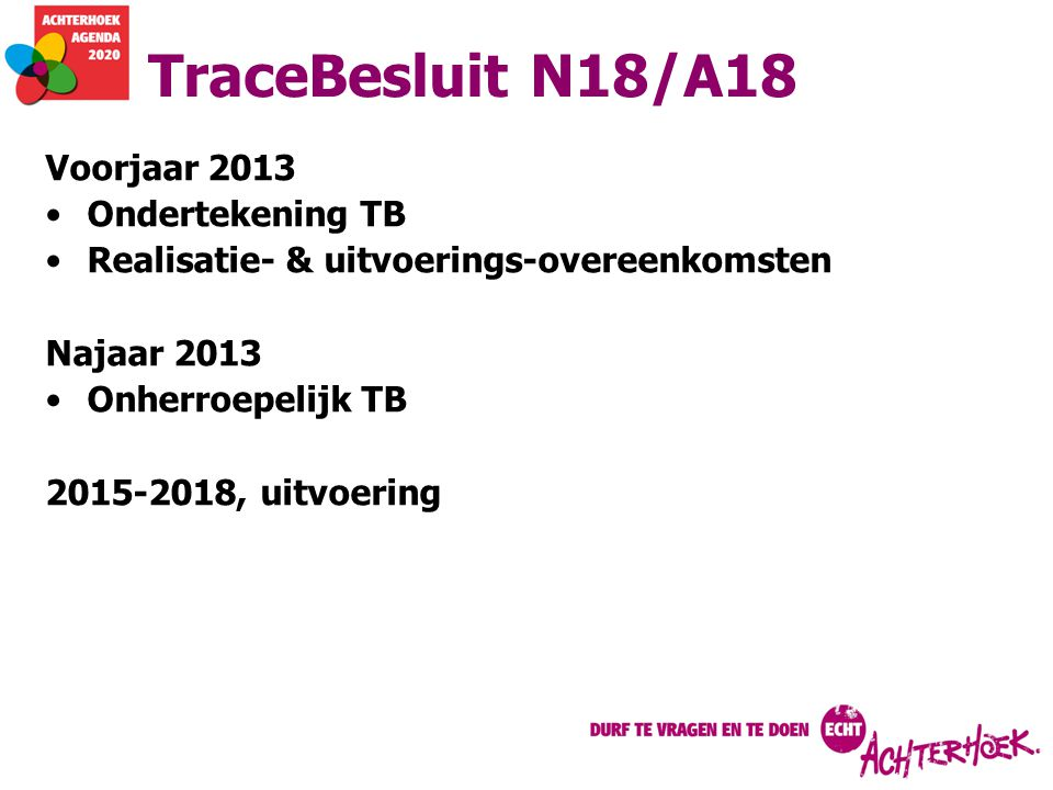 TraceBesluit N18/A18 Voorjaar 2013 Ondertekening TB