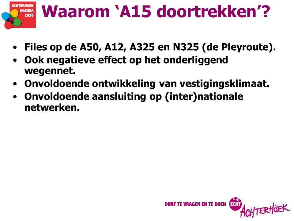 Waarom 'A15 doortrekken'
