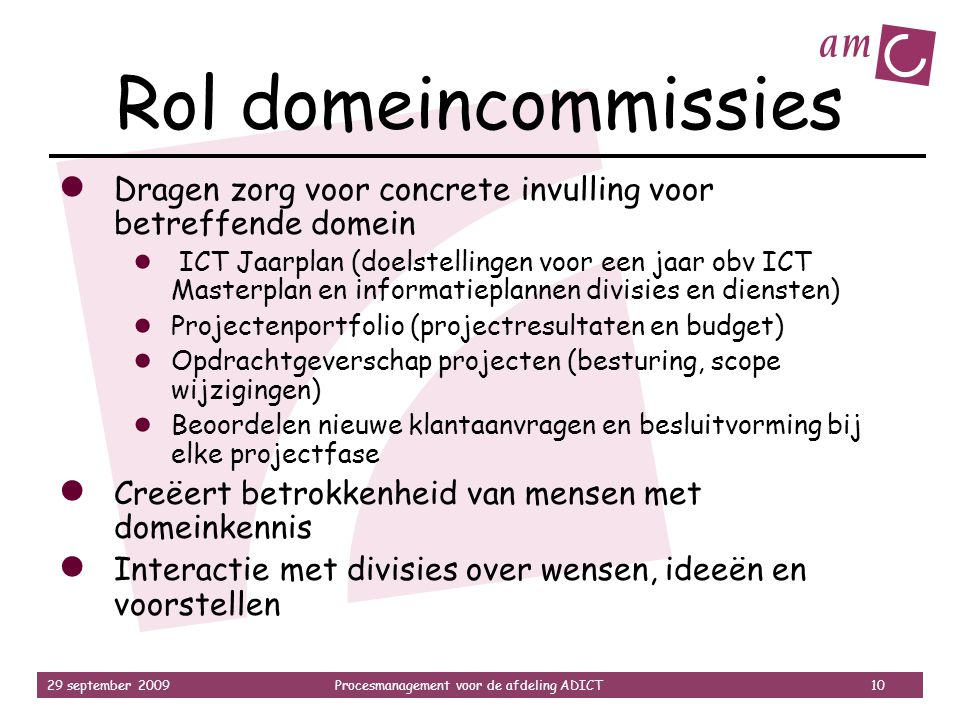 Rol domeincommissies Dragen zorg voor concrete invulling voor betreffende domein.