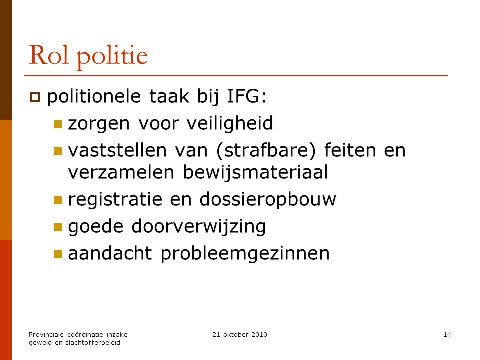Rol politie politionele taak bij IFG: zorgen voor veiligheid