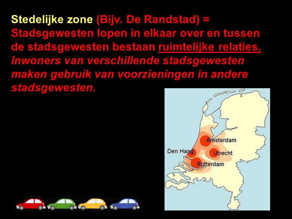 Stedelijke zone (Bijv. De Randstad) = Stadsgewesten lopen in elkaar over en tussen de stadsgewesten bestaan ruimtelijke relaties.