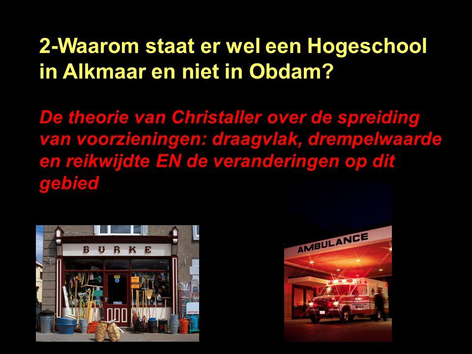 2-Waarom staat er wel een Hogeschool in Alkmaar en niet in Obdam