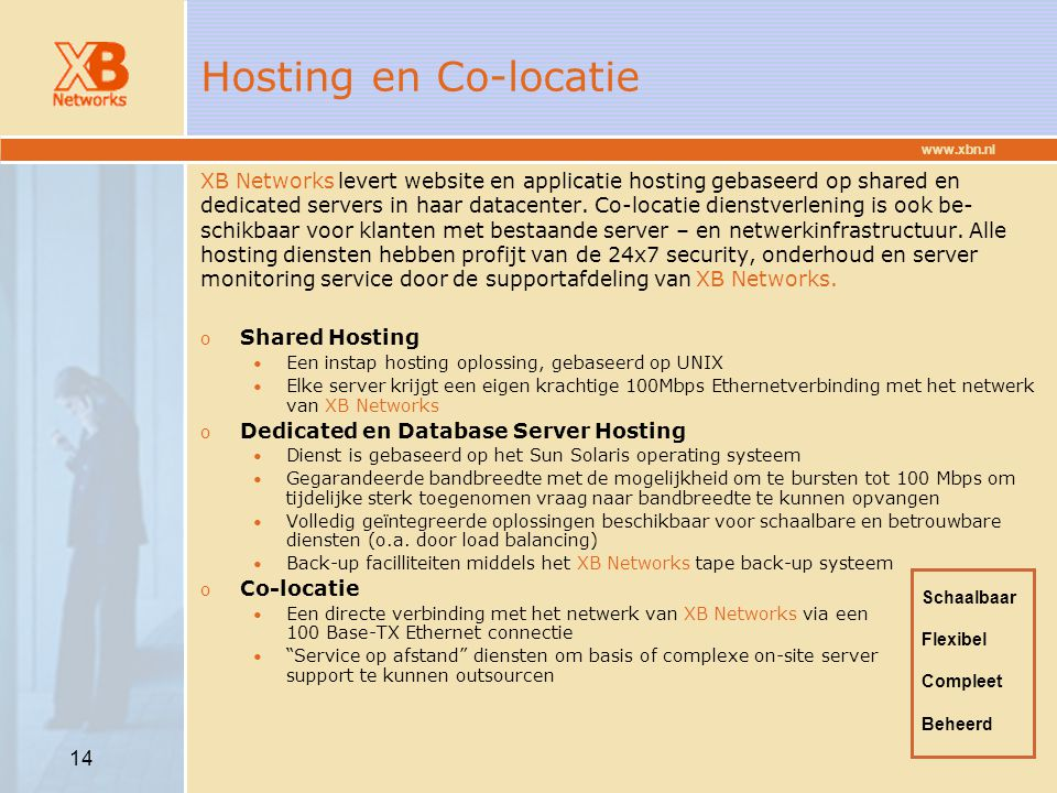 Hosting en Co-locatie XB Networks levert website en applicatie hosting gebaseerd op shared en.