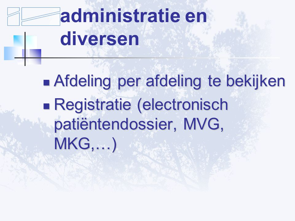 Verbetervoorstellen: administratie en diversen