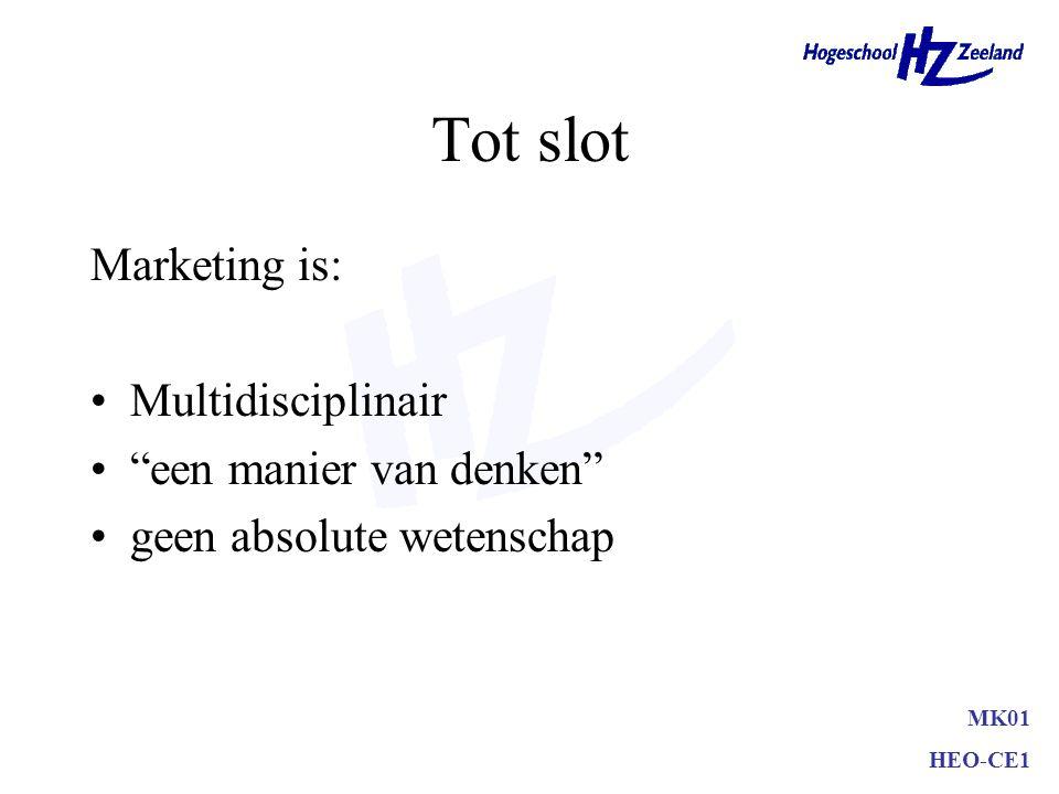 Tot slot Marketing is: Multidisciplinair een manier van denken