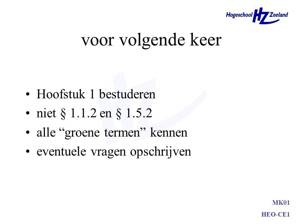 voor volgende keer Hoofstuk 1 bestuderen niet § 1.1.2 en § 1.5.2