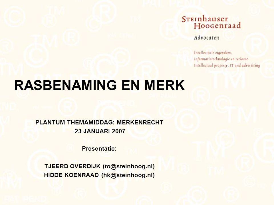 RASBENAMING EN MERK PLANTUM THEMAMIDDAG: MERKENRECHT 23 JANUARI 2007