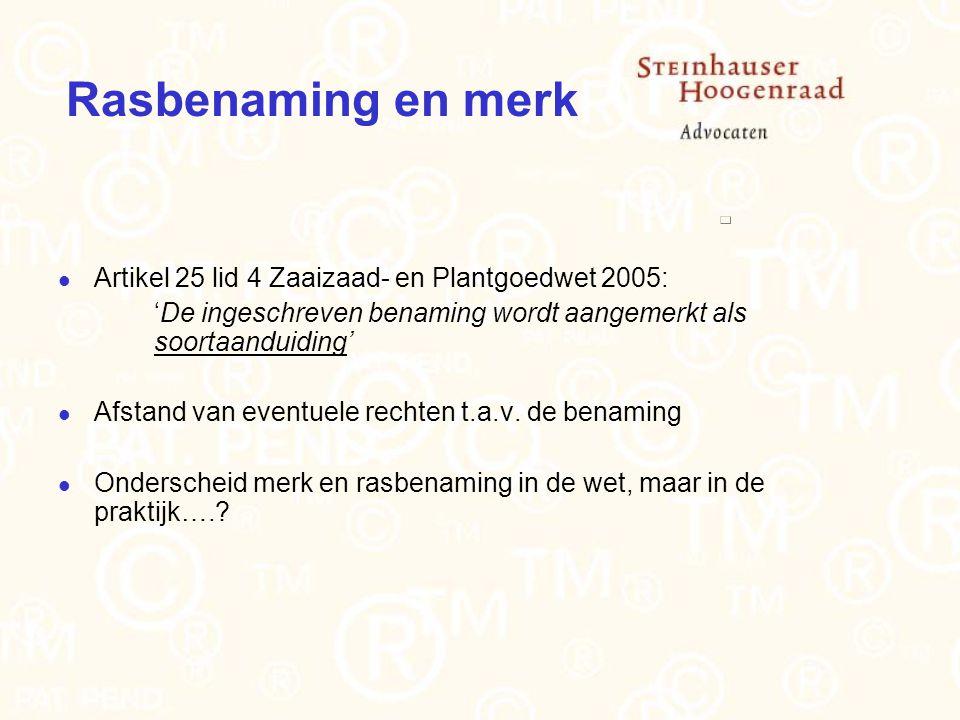 Rasbenaming en merk Artikel 25 lid 4 Zaaizaad- en Plantgoedwet 2005: