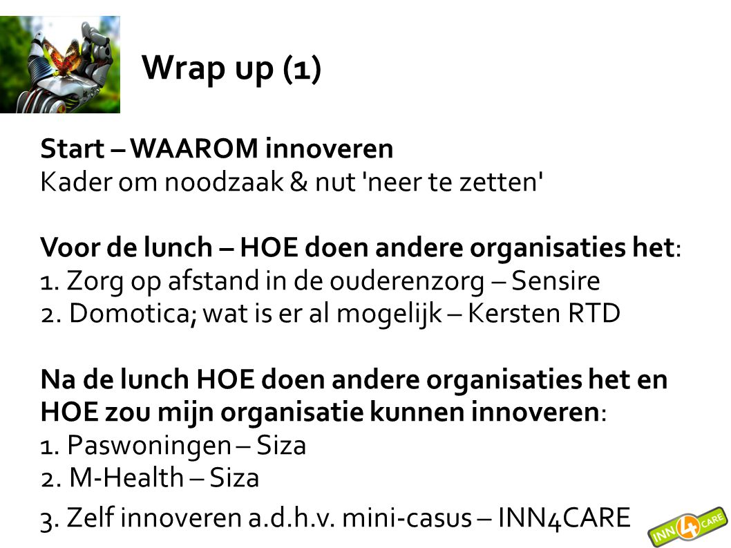 Wrap up (1) Start – WAAROM innoveren