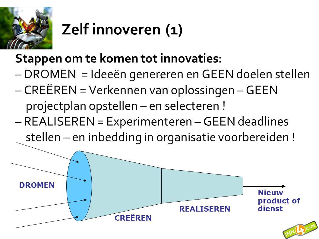 Zelf innoveren (1) Stappen om te komen tot innovaties: