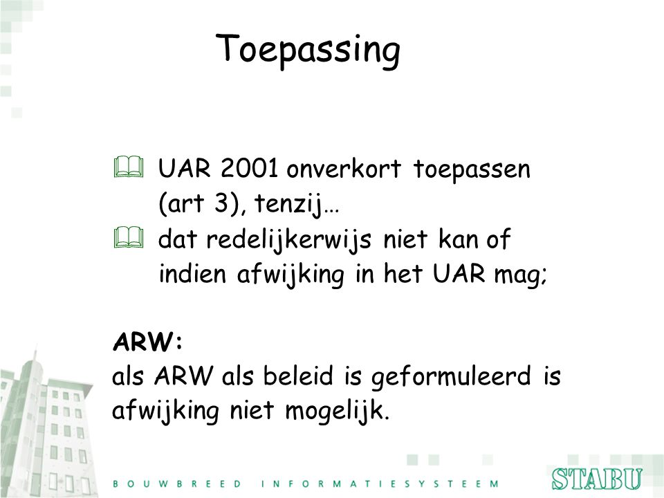 Toepassing UAR 2001 onverkort toepassen dat redelijkerwijs niet kan of