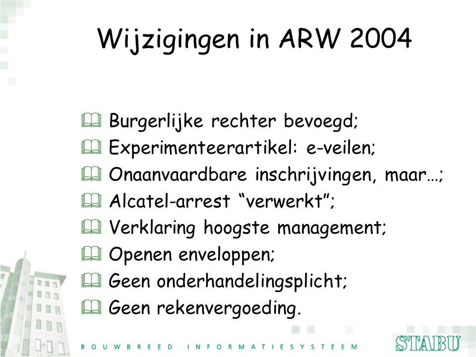 Wijzigingen in ARW 2004 Burgerlijke rechter bevoegd;