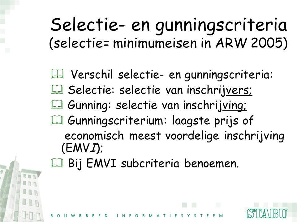 Selectie- en gunningscriteria (selectie= minimumeisen in ARW 2005)