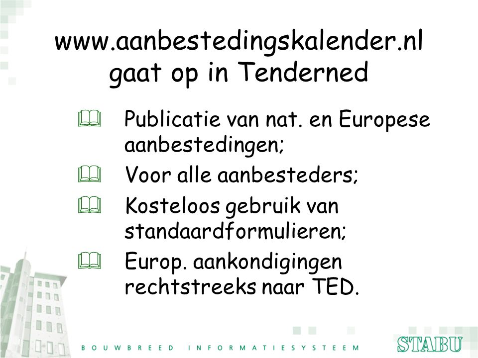 gaat op in Tenderned
