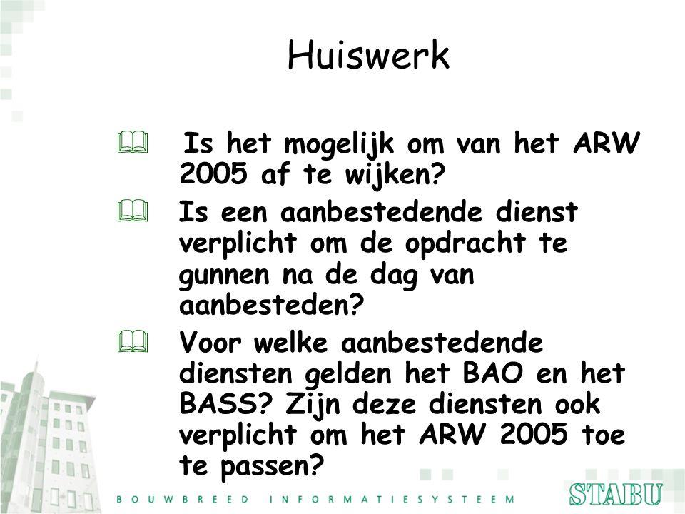 Huiswerk Is het mogelijk om van het ARW 2005 af te wijken