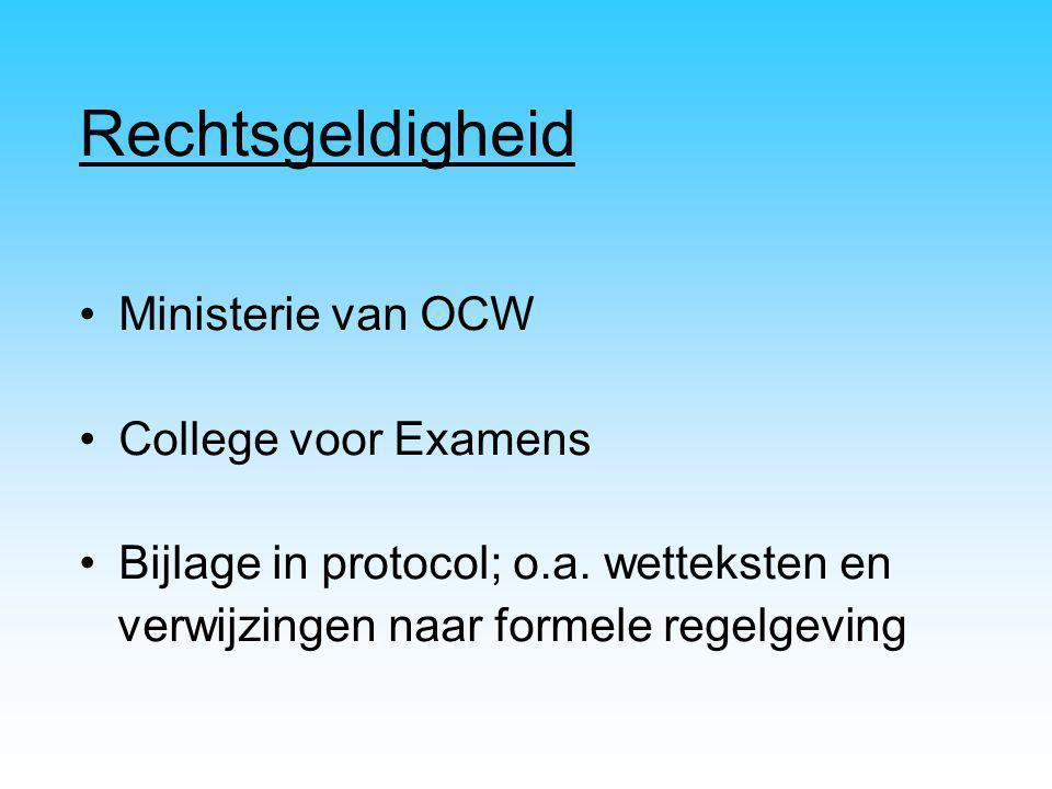 Rechtsgeldigheid Ministerie van OCW College voor Examens