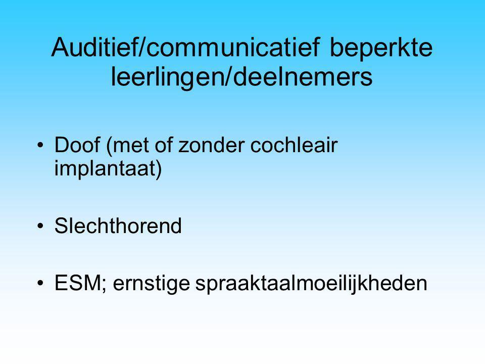 Auditief/communicatief beperkte leerlingen/deelnemers