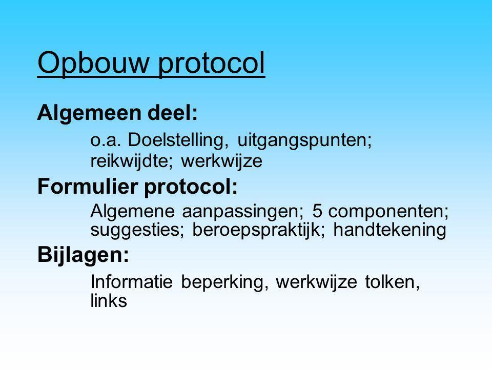 Opbouw protocol Algemeen deel: