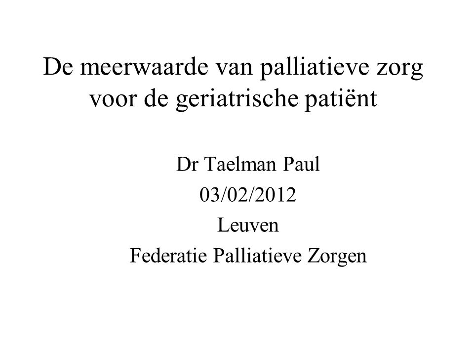 De meerwaarde van palliatieve zorg voor de geriatrische patiënt