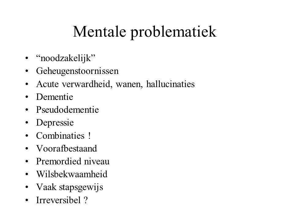 Mentale problematiek noodzakelijk Geheugenstoornissen