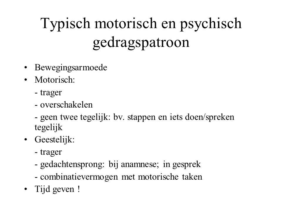 Typisch motorisch en psychisch gedragspatroon